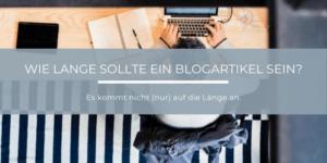 Wie lang sollte ein Blogartikel sein?