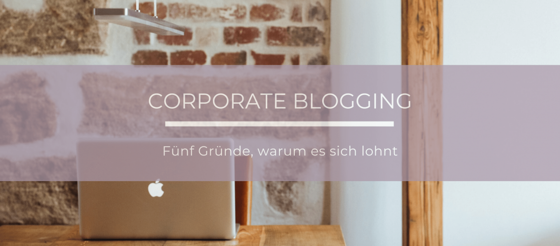 Corporate Blog: Vorteile für Unternehmen